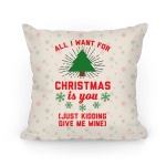 pillow14xin-whi-z1-t-all-i-want-for-christmas-is-you-just-kidding-give-me-wine